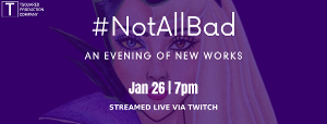 Casting Announced For TSquared's #NotAllBad: An Evening Of New Works