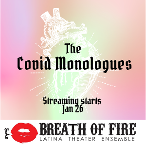 THE COVID MONOLOGUES Announced At Breath Of Fire Latina Theater Ensemble