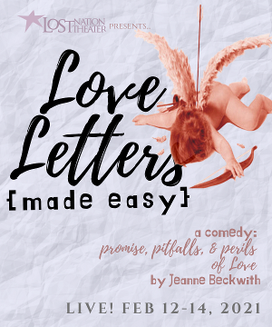 Lost Nation Theater Presents LOVE LETTERS MADE EASY