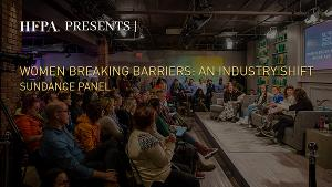 HFPA to Host WOMEN BREAKING BARRIERS: AN INDUSTRY SHIFT? Panel Discussion At 2021 Sundance Film Festival