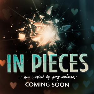 IN PIECES, a New Musical by Joey Contreras Will Be Released as a Feature Film in Support Of LGBT Foundation