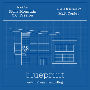The Original Cast Recording of BLUEPRINT Out Next Week