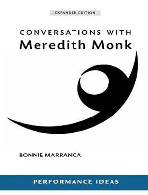 CONVERSATIONS WITH MERETDITH MONK Expanded Edition Out Now