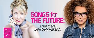 The Santa Fe Opera Presents Online Benefit SONGS FOR THE FUTURE