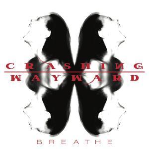 Crashing Wayward Release Their Debut Single 'Breathe'