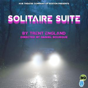 Hub Theatre Presents The Premiere Of SOLITAIRE SUITE By Trent England