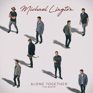 Sax Great Michael Lington to Release Duet Album 'Alone Together' in March