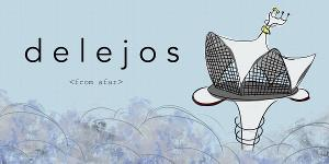 DELEJOS (FROM AFAR) Immersive Zoom Theater Plays Limited Run in March