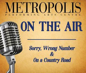 Metropolis Presents Virtual Online Performances Of Radio Classics With METROPOLIS: ON THE AIR