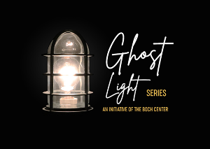 Boch Center Presents The Best Of THE GHOST LIGHT SERIES