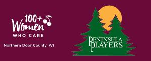 Peninsula Players Theatre Awarded 100+Women Who Care Northern Door County Grant