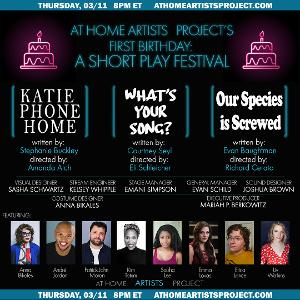 At Home Artists Project PresentsFIRST BIRTHDAY: A Short Play Festival