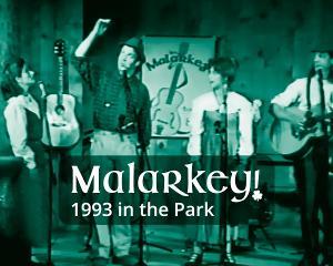 Northern Sky Presents MALARKEY! 1993 IN THE PARK