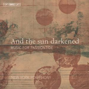 New York Polyphony Releases 'And The Sun Darkened' On BIS Records