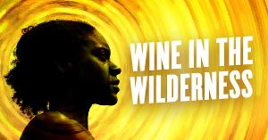 WINE IN THE WILDERNESS Staged Reading Debuts On March 27 As Part Of PCS Remix