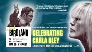 The Afro Latin Jazz Alliance Presents CELEBRATING CARLA BLEY