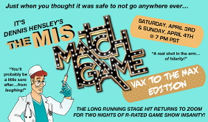 Los Angeles LGBT Center and Dennis Hensley Present THE MISMATCH GAME ONLINE! VAX TO THE MAX EDITION