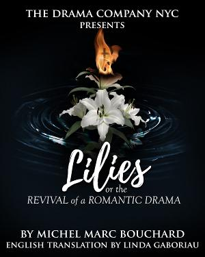 The Drama Company NYC Presents LILIES, OR THE REVIVAL OF A ROMANTIC DRAMA