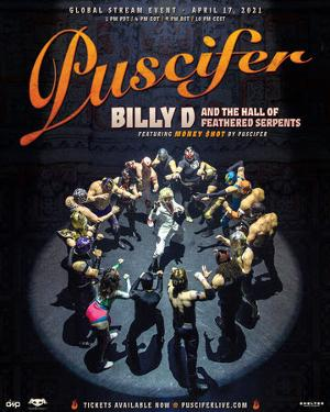 Puscifer Presents BILLY D AND THE HALL OF FEATHERED SERPENTS