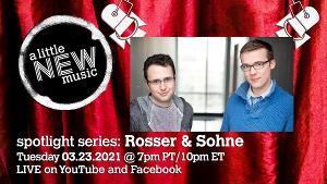 A LITTLE NEW MUSIC's Spotlight Series Presents Tim Rosser & Charlie Sohne