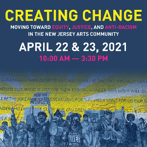 New Jersey Arts Community Moves Toward Equity, Justice, And Anti-Racism with Two-Day Virtual Gathering