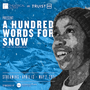 Theatrical Outfit Presents A HUNDRED WORDS FOR SNOW
