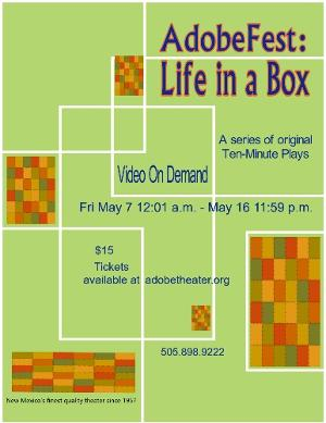 The Adobe Theater Announces May Titles for ADOBEFEST: LIFE IN A BOX