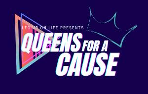 Leg Up On Life QUEENS FOR A CAUSE Will Return April 19th