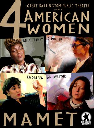 David Mamet's FOUR AMERICAN WOMEN Streams From the Great Barrington Public Theater