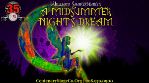 Centenary Stage Company's Nextstage Repertory Re-Imagines A MIDSUMMER NIGHT'S DREAM