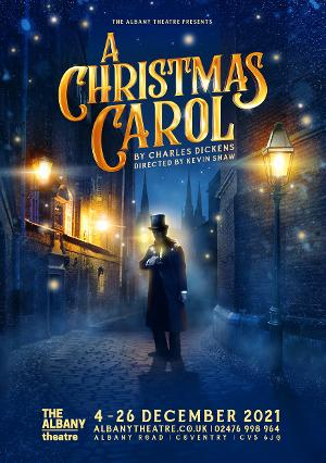 A CHRISTMAS CAROL Announced for 2021 at The Albany Theatre, Coventry