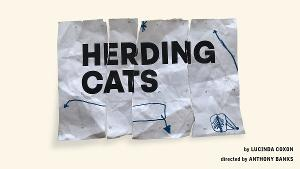 HERDING CATS Will Be Performed at the Soho Theatre and Streamed Online
