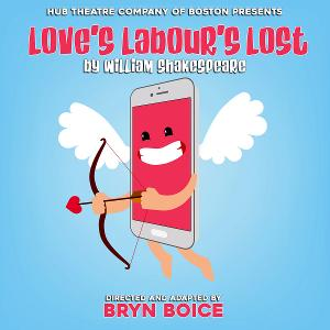 Bryn Boice Directs LOVE'S LABOUR'S LOST With Hub Theatre Company Of Boston