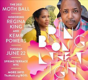 Storytelling Nonprofit The Moth Will Honor Kemp Powers And Regina King at The Moth Ball