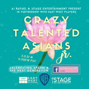 AJ Rafael, IStage Entertainment and East West Players Team Up to Present CRAZY TALENTED ASIANS JR.