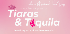 HELP Of Southern Nevada Celebrates National Tiara Day With 4th Annual Tiaras & Tequila Event