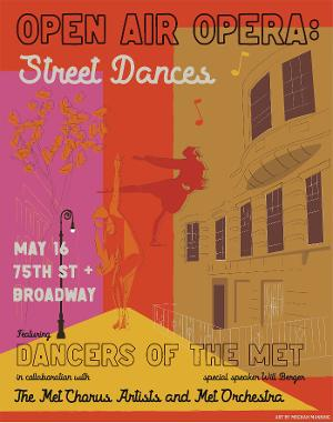 Furloughed Artists Of The Met Opera Collaborate To Produce Outdoor Concert, OPEN AIR OPERA: STREET DANCES