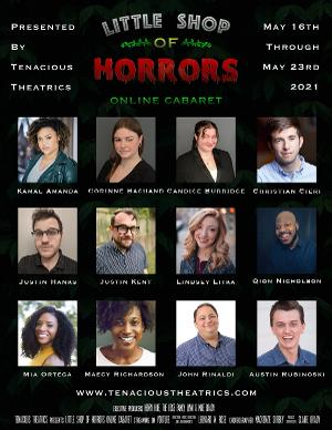 LITTLE SHOP OF HORRORS Online Cabaret Will Be Performed by Tenacious Theatrics This Month