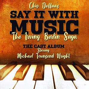 Chip Deffaa's SAY IT WITH MUSIC Cast Album Will Be Released May 23rd