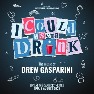 Drew Gasparini's I COULD USE A DRINK Will Premiere at The Garrick Theatre in August