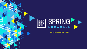 DOC NYC Announces Inaugural Spring Showcase, May 24 - June 20