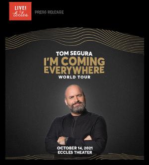 Tom Segura I'M COMING EVERYWHERE WORLD TOUR Comes to Eccles Center