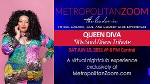 QUEEN DIVA'S 90'S SOUL DIVAS TRIBUTE Live Virtual Experience Will Stream on Metropolitan Zoom Next Month