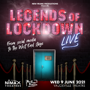 Legends of Lockdown LIVE! Will Be Performed at the Vaudeville Theatre on 9 June