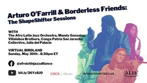 ARTURO O'FARRILL & BORDERLESS FRIENDS: THE SHAPESHIFTER SESSIONS Set to Broadcast