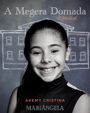 Akemy Cristina Integra O Elenco De A MEGERA DOMADA - O MUSICAL