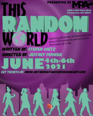 MPA Presents Live And In-Person THIS RANDOM WORLD By Steven Dietz