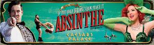 ABSINTHE ERUPTS Expanded Performance Schedule Announced