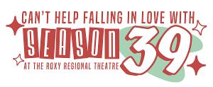 Roxy Regional Theatre To Unveil 39th Season On Friday, June 25