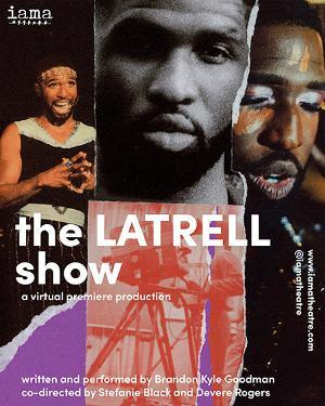 IAMA Theratre Company Extends Virtual Premiere Of Brandon Kyle Goodman's THE LATRELL SHOW